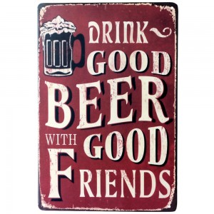 drink-good-font-b-beer-b-font-with-good-friends-wall-poster-20-30cm-metal-tin.jpg